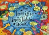 The Terrific Times Tables Book - Kate Petty, Jennie Maizels, George Donaldson, Damian Jonston, Tatian Wilson