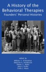 A History of the Behavioral Therapies: Founders' Personal Histories - Jane Fisher, Linda J. Hayes, Steven C. Hayes, Deborah Henderson, William T. O'Donohue