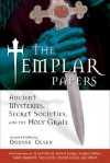The Templar Papers: Ancient Mysteries, Secret Societies, and the Holy Grail - Oddvar Olsen, Lynn Picknett, Karen Ralls