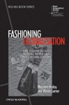 Fashioning Globalisation: New Zealand Design, Working Women and the Cultural Economy (RGS-IBG Book Series) - Maureen Molloy, Wendy Larner