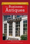 The Business of Antiques: How to Succeed in the Antiques World - Wayne Jordan