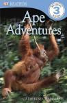 DK Readers: Ape Adventures - Catherine Chambers