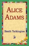 Alice Adams - Booth Tarkington, 1st World Library