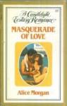 Masquerade of Love (Candlelight Ecstasy, #48) - Alice Morgan