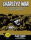 Charley's War Comic Part 3: 1st-14th July 1916 The Battle of the Somme: 31 (Charley's War Comics) - Pat Mills, Joe Colquhoun