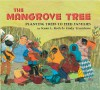 The Mangrove Tree: Planting Trees to Feed Families - Susan L. Roth, Cindy Trumbore