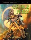 Modern Masters Volume 2: George Perez - Eric Nolen-Weathington, George Pérez