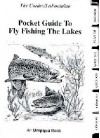 Pocket Guide to Fly Fishing the Lakes - Ron Cordes, Kirk Botero, Gary LaFontaine