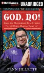 God, No!: Signs You May Already Be an Atheist and Other Magical Tales (Audiocd) - Penn Jillette