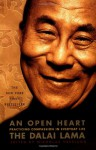 An Open Heart: Practicing Compassion in Everyday Life - Dalai Lama XIV, Nicholas Vreeland, Khyongla Rato