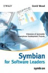 Symbian for Software Leaders: Principles of Successful Smartphone Development Projects - David Wood