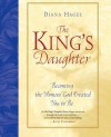 The King's Daughter: Becoming the Woman God Created You to Be - Diana Hagee