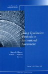 Using Qualitative Methods in Institutional Assessment - Shaun R. Harper, Samuel D. Museus