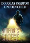 Gideon's Corpse (Gideon's Crew #2) - Douglas Preston, Lincoln Child