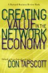 Creating Value in the Network Economy - Don Tapscott, Tapscott