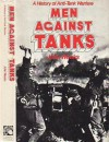 Men Against Tanks: A History of Anti-Tank Warfare - John Weeks