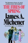The Fires of Spring: A Novel - James A. Michener