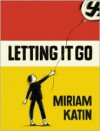 Letting It Go - Miriam Katin