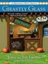 Ghastly Glass (Renaissance Faire Mystery) - Joyce Lavene, Jim Lavene