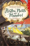 Pirates, Plants And Plunder! (Eden Project) - Stewart Ross, David Roberts