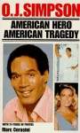 O.J. Simpson: American Hero, American Tragedy: American Hero, American Tragedy - Marc Cerasini