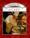 I Want to Be a Chef - Stephanie Maze