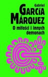 O miłości i innych demonach - Gabriel García Márquez
