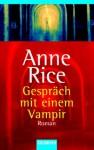 Gespräch mit einem Vampir - Anne Rice