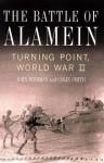 The Battle of Alamein: Turning Point, World War II - John Bierman, Colin Smith
