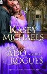 Much ADO about Rogues. Kasey Michaels - Kasey Michaels