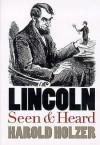 Lincoln Seen and Heard - Harold Holzer