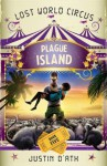Plague Island: : The Lost World Circus Book 5 - Justin D'Ath