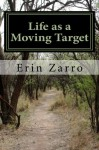Life As A Moving Target - Erin Zarro