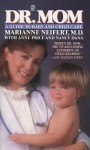 Dr. Mom: A Guide to Baby and Child Care - Marianne Neifert, Anne Price, Nancy Dana
