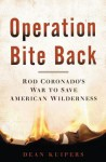 Operation Bite Back - Dean Kuipers