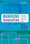 Managing Innovation: Integrating Technological, Market and Organizational Change - Joseph Tidd, Keith Pavitt, John Bessant