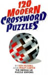 120 Modern Crossword Puzzles - Kenneth A. Russell, Philip J. Carter
