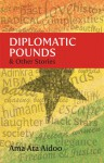 Diplomatic Pounds & Other Stories - Ama Ata Aidoo