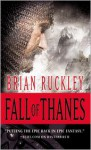 Fall of Thanes - Brian Ruckley