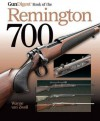 The Gun Digest Book of the Remington 700 - Wayne van Zwoll