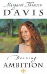 Burning Ambition - Margaret Thomson Davis