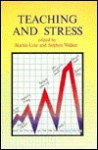 Teaching and Stress - Martin Cole