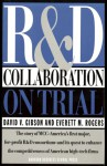 R & D Collaboration on Trial: The Microelectronics and Computer Technology Corporation - David V. Gibson, Everett M. Rogers