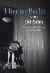 Hier ist Berlin (German Edition) - Tim Mohr, JM Stim, Thomas Unger, Johnny Pérez