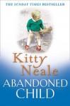 Abandoned Child - Kitty Neale