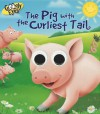 The Pig with the Curliest Tail - Ben Adams, Craig Cameron