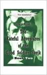 "The Fateful Adventures of the Good Soldier Svejk During the World War, Book Two - Jaroslav Hašek, Zdenek ""Zenny"" K. Sadlon"