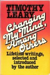 Changing My Mind, Among Others: Lifetime Writings - Timothy Leary