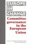 Committee Governance in the European Union - Thomas Christiansen, Emil J. Kirchner