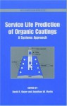Service Life Prediction of Organic Coatings: A Systemic Approach - David R. Bauer